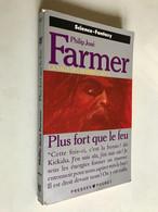 PRESSES POCKET Fantasy N° 5525    Plus Fort Que Le Feu    LA SAGA DES HOMMES-DIEUX    Philip José FARMER  1993 Be - Fantasy