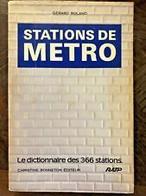 Stations De Metro( Dictionnaire Des 366 STATIONS ) De Gerard Roland - Woordenboeken