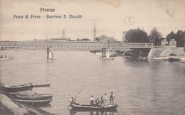 FIRENZE. Ponte Di Ferro. Barriera S. Niccolo - Firenze (Florence)