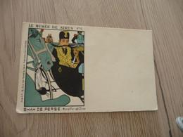 CPA Illustrateur Avant 1906 Le Musée Des Sires N°10 Shah De Perse Mozaffer Ed Dine - Unclassified
