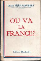 Ou Va La France De A Féjès Flaubert  Editions Beaudinière  De 1942 - War 1939-45