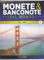 Monete & Banconote Del Mondo - Fascicolo N°1 - USA / India - Italian
