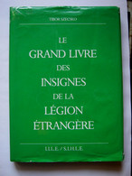 Le Grand Livre Des Insignes De La Légion Étrangère Par/ Tibor Szecsko Juin 1991 Occasion Mais Bon état Général - France