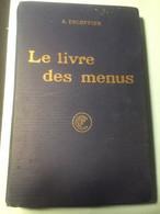 Cuisine Le Livre Des Menus Par A. Escoffier Edition 11.1932 164 Pages - 1901-1940