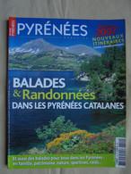 Pyrénées Magazine Balades Et Randonnées Dans Les Pyrénées Catalanes - Eté 2017 - Tourism & Regions