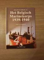 (1940 MARINE OOSTENDE ANTWERPEN) Het Belgisch Marinekorps 1939-1940. - Guerra 1939-45