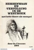 Heksenwaan En -vervolging In De Westhoek - Lic. F. Becuwe * - Geschiedenis