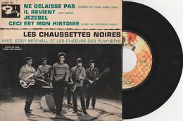 """LES CHAUSSETTES NOIRES """"Ne Délaisse Pas"""" Vinyle 45 Trs (4 Titres) 1963 (Lot 339) - Rock"""
