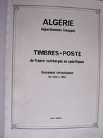 ALBUM ALGERIE Département FRANCAIS.Timbres-Poste De FRANCE Neufs Surchargés, Spécifiques Classement Chrono 1924-1958 - Collections, Lots & Séries