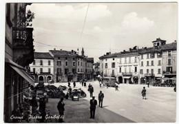 CREMA - PIAZZA GARIBALDI - CREMONA - 1956 - Animata - Cremona
