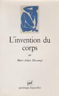 L'INVENTION DU CORPS PAR MARC-ALAIN DESCAMPS AUX PUF PSYCHOLOGIE D'AUJOURD'HUI - Psicología/Filosofía