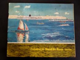 LIVRO - CONSTRUÇÃO NAVAL DO REINO UNIDO - PORTUGUESE LANGUAGE - NAVAL CONSTRUCTION IN UNITED KINGDOM - Oude Boeken