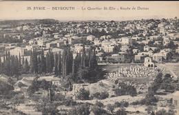 CP LIBAN SYRIE -  BEYROUTH  - LE QUARTIER SAINT ELIE - ROUTE DE DAMAS - Lebanon