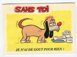 C.P °_ Humour Canin-Sans Toi Je N'ai Plus De Gout - Humor