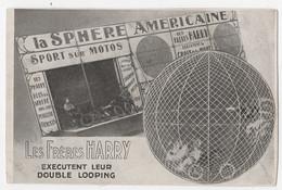 SPECTACLE - CIRQUE - LA SPHÈRE AMÉRICAINE - SPORT SUR MOTOS - LES FRÈRES HARDY EXÉCUTENT LE DOUBLE LOOPING - - Circus