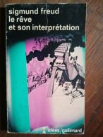 Sigmund Freud : La Rêve Et Son Interprétation / Galimard, 1972 - Psicología/Filosofía