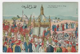RELIGION - ISLAM - LA CARAVANE SACRÉE SE DIRIGE VERS LA MECQUE - Islam