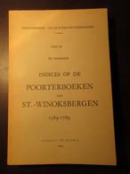 Indices Op De Poortersboeken Van Sint-Winoksbergen 1389-1789 - Bergues Frans-Vlaanderen Genealogie - 1968 - Unclassified