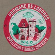 ETIQUETTE De FROMAGE.. FROMAGE De LANGRES.. FHG à AUBERIVE ( Haute Marne 52) - Cheese