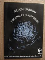 ALAIN BADIOU - THEATRE ET PHILOSOPHIE - CAHIER DE NORIA  N° 13 - REIMS 1998 - Psicología/Filosofía