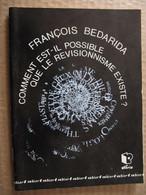 FRANCOIS BEDARIDA - COMMENT EST-IL POSSIBLE QUE LE REVISIONNISME EXISTE?- CAHIER DE NORIA  N° 4 - REIMS 1992 - Psicología/Filosofía