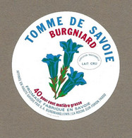 ETIQUETTE De FROMAGE.. TOMME De SAVOIE.. S.A. BURGNIARD à LA ROCHE SUR FORON (74) - Cheese
