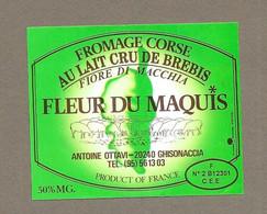 ETIQUETTE De FROMAGE.. FROMAGE CORSE De BREBIS.. Fleur Du Maquis.. Antoine OTTAVI à GHISONACCIA (20) - Cheese