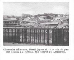 Matadi, Scalo Dei Piroscafi Oceanici E Capolinea Della Ferrovia Per Leopolville.  Stampa 1934 - Sin Clasificación