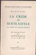 Bordeaux (33 Gironde) La Cride De Sente-stelle ( La Criée De Ste Estelle à Bordeaux ),, Felibrige (ed 1953 (M1486) - Aquitaine