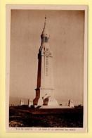 62. NOTRE-DAME DE LORETTE – La Tour Et La Lanterne Des Morts (voir Scan Recto/verso) - Sonstige Gemeinden