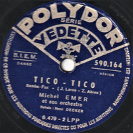 Disque 78 Tours - état B - Michel EMER - Refrain Henri DECKER - TICO-TICO - BRESIL - 78 G - Dischi Per Fonografi