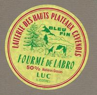 ETIQUETTE De FROMAGE.. Bleu Fin.. Laiterie Des HAUTS PLATEAUX CEVENOIS.. FOURME De LABRO à LUC ( Lozère) - Cheese