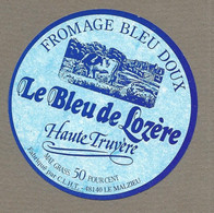 ETIQUETTE De FROMAGE.. FROMAGE BLEU DOUX.. Le Bleu De Lozère.. CLHT à LE MALZIEU (48) - Cheese