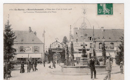 18 CHER - HENRICHEMONT Fêtes Des 15 Et 16 Août 1908, Fontaine Monumentale...(voir Descriptif) - Henrichemont