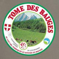 ETIQUETTE De FROMAGE.. TOME Des BAUGES.. Coop. Laitière De LESCHERAINES (Savoie 73) - Cheese
