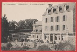 22.île De Bréhat. Grand Hôtel Du Port. Café-Restaurant Du Port. - Ile De Bréhat