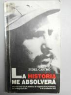 Fidel Castro - La Historia Me Absolverá/ Editora Politica, 1999 - Other