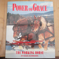 Power En Grace The Working Horse Klaus Alverman 142 Blz Paard Chevaux Werkpaard Brabander - Agriculture