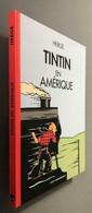 Tintin En Amérique - Colorisation Inédite - Tirage Limité Numéroté à 750 Exemplaires - (2020) - RARE - Prime Copie