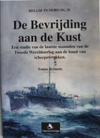Boek Bevrijding Aan De Kust Laatste Maanden Van WO2 Scheepswrakken Haven Oostende Antwerpen Boot Liberty Ship Vlissingen - Weltkrieg 1939-45