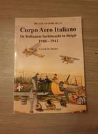 (1940-1941 LUCHTOORLOG) Corpo Aero Italiano. De Italiaanse Luchtmacht In België. - Guerra 1939-45