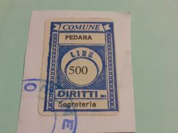 MARCA DA BOLLO DIRITTI DI SEGRETERIA COMUNE DI PEDARA LIRE 500 - Fiscaux
