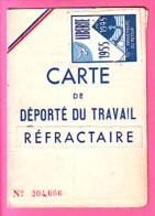 FRANCE CARTE DE DEPORTE DU TRAVAIL REFRACTAIRE DE NOVEMBRE 42 A JANVIER 44 1953 1955 / 17 Eme SECTION - Historische Dokumente