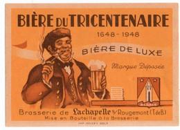 LACHAPELLE-sous-ROUGEMONT (90) ETIQUETTE. BIERE Du TRICENTENAIRE. BIERE De LUXE. - Bière