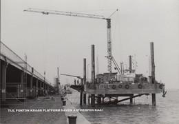 FOTO TIJL PONTON KRAAN PLATFORM HAVEN ANTWERPEN KAAI - Antwerpen