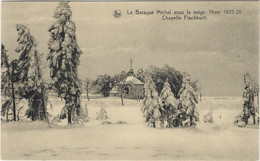 LA BARAQUE MICHEL : Sous La Neige - Chapelle Fischbach - Hiver 1925 - 26 - Jalhay