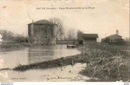 D33  BAGAS  Vieux Moulin Fortifié Sur Le Dropt - Blaye