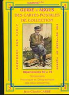 Guide Et Argus Des Cartes Postales De Collection Départements 50 à 74 - Jean-Claude CARRE - Libri & Cataloghi
