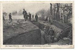 Guerre 1914-15. - LES TRANCHEES. Achèvement D'une Tranchée - War 1914-18