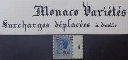 R1118/501 - 1926/1931 - MONACO - LOUIS II - N°108 Millésime 6 NEUF** - VARIETE ➤➤➤ Surcharges Déplacées à Droite. - Variedades Y Curiosidades